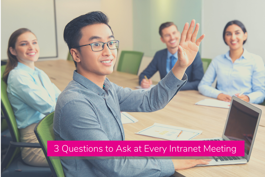 3 Questions to Ask at Every Intranet Meeting | Claromentis