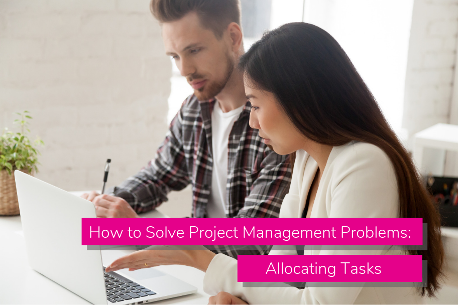How to Solve Project Management Problems: Allocating Tasks | Claromentis
