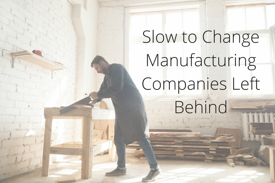 Slow to Change Manufacturing Companies Left Behind | Claromentis