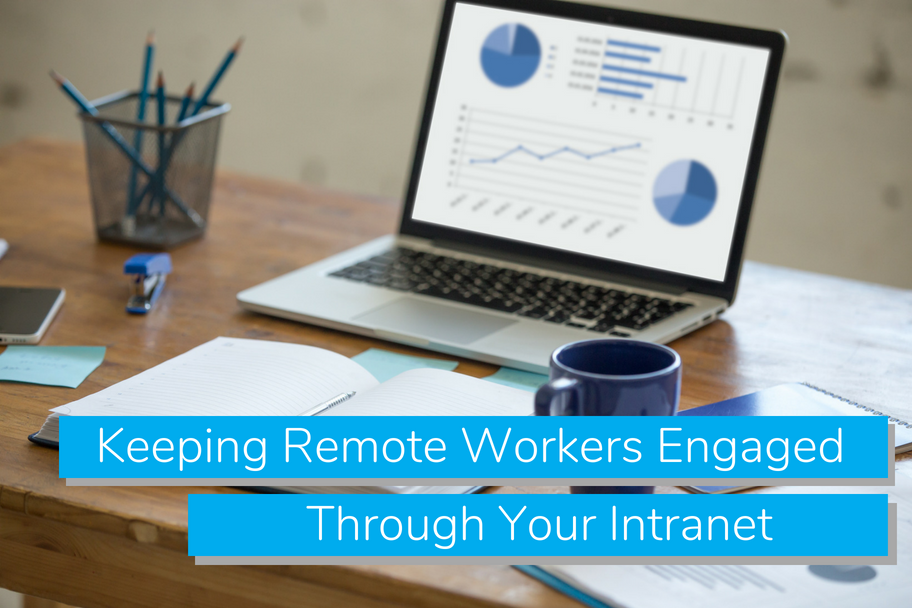 Keeping Remote Workers Engaged Through Your Intranet | Claromentis