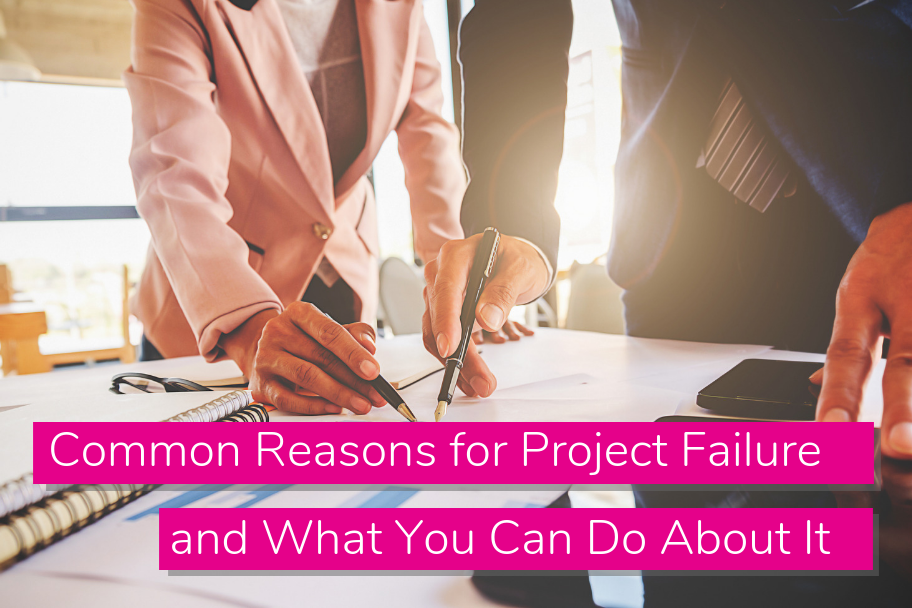 Common Reasons for Project Failure and What You Can Do About It | Claromentis
