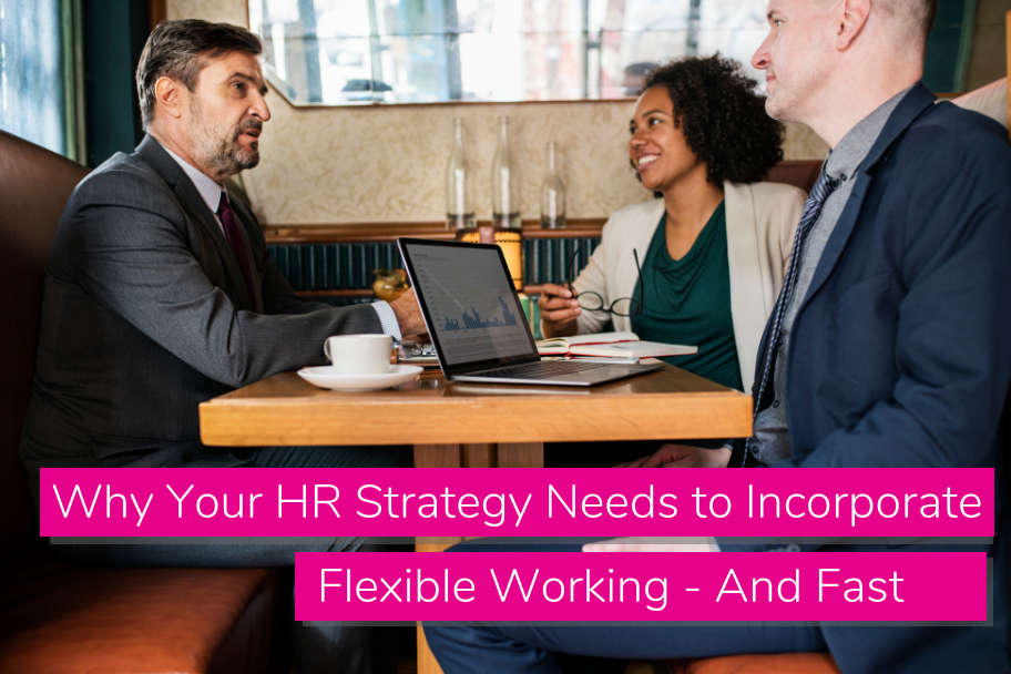 Why Your HR Strategy Needs to Incorporate Flexible Working - And Fast | Claromentis