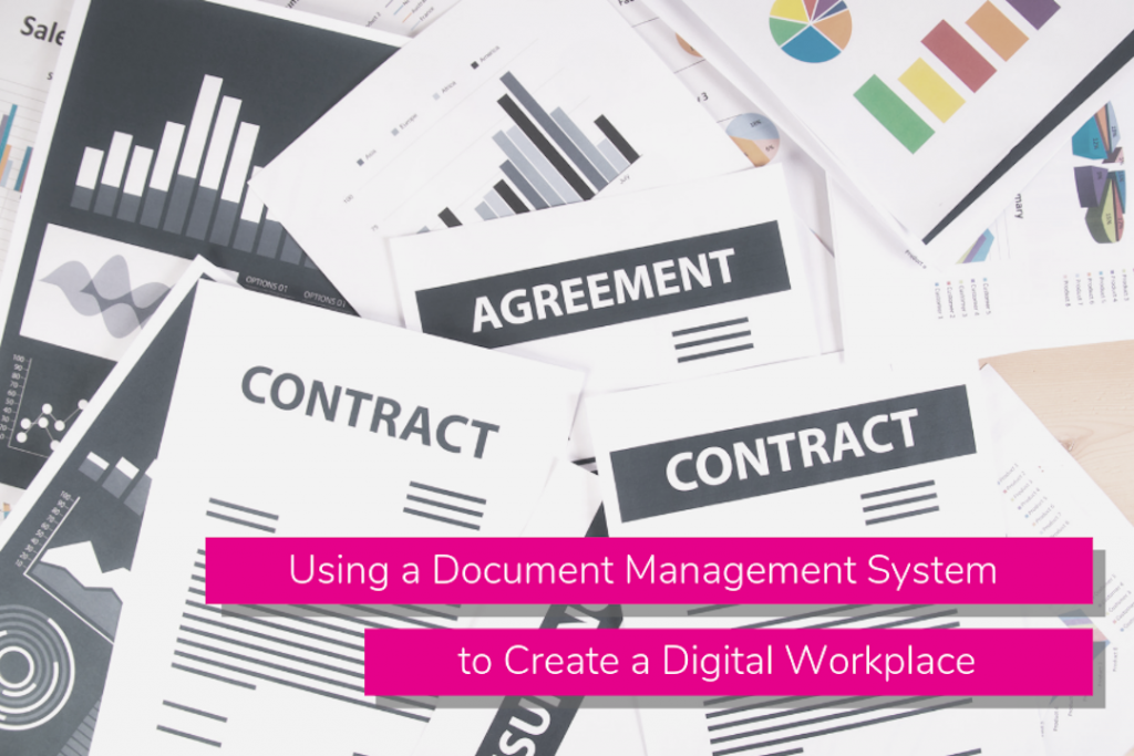Using a Document Management System to Create a Digital Workplace