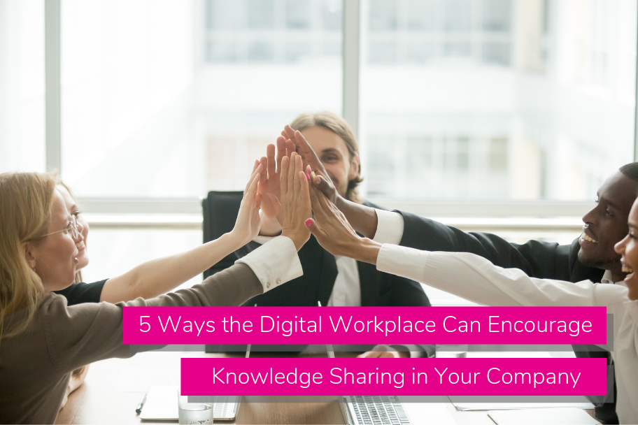 5 Ways the Digital Workplace Can Encourage Knowledge Sharing in Your Company | Claromentis