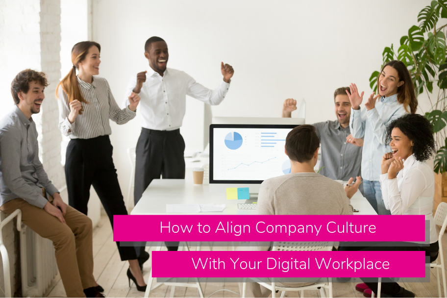 How to Align Company Culture With Your Digital Workplace | Claromentis
