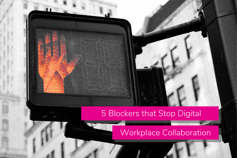 5 Blockers that Stop Digital Workplace Collaboration | Claromentis