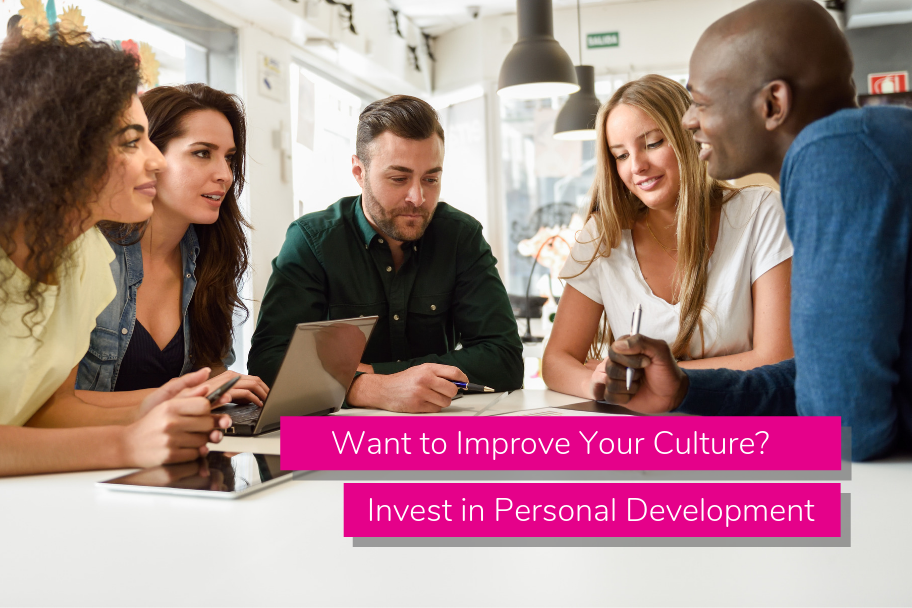 Want to Improve Your Culture? Invest in Personal Development | Claromentis