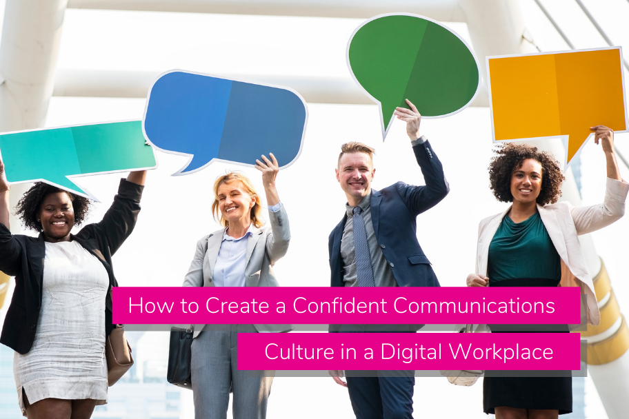 How to Create a Confident Communications Culture in a Digital Workplace | Claromentis