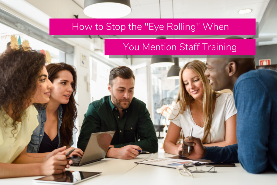 How to Stop the Eye Rolling When You Mention Staff Training | Claromentis
