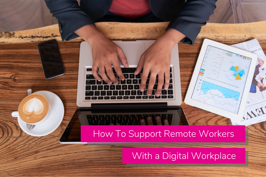 How To Support Remote Workers With a Digital Workplace | Claromentis