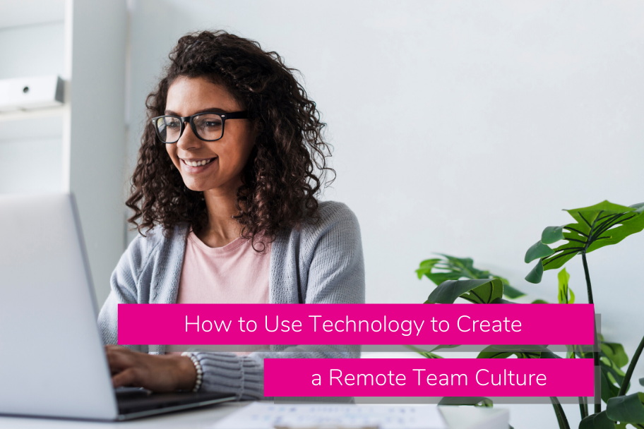 How to Use Technology to Create a Remote Team Culture | Claromentis