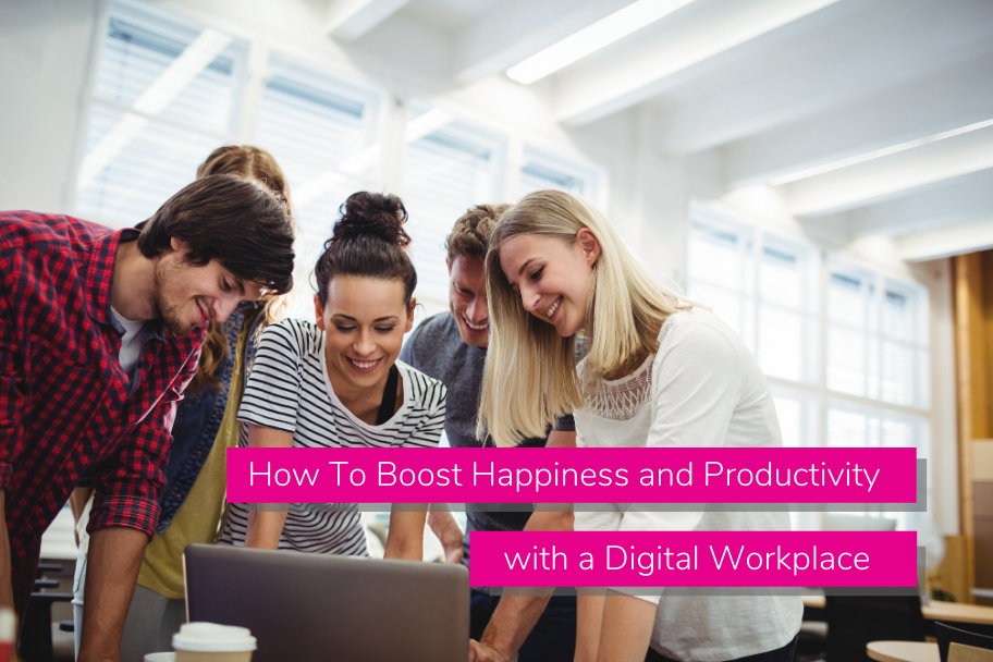 How To Boost Happiness and Productivity with a Digital Workplace | Claromentis