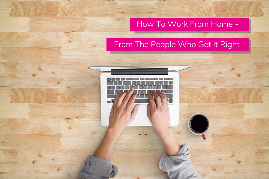 How To Work From Home - From The People Who Get It Right | Claromentis