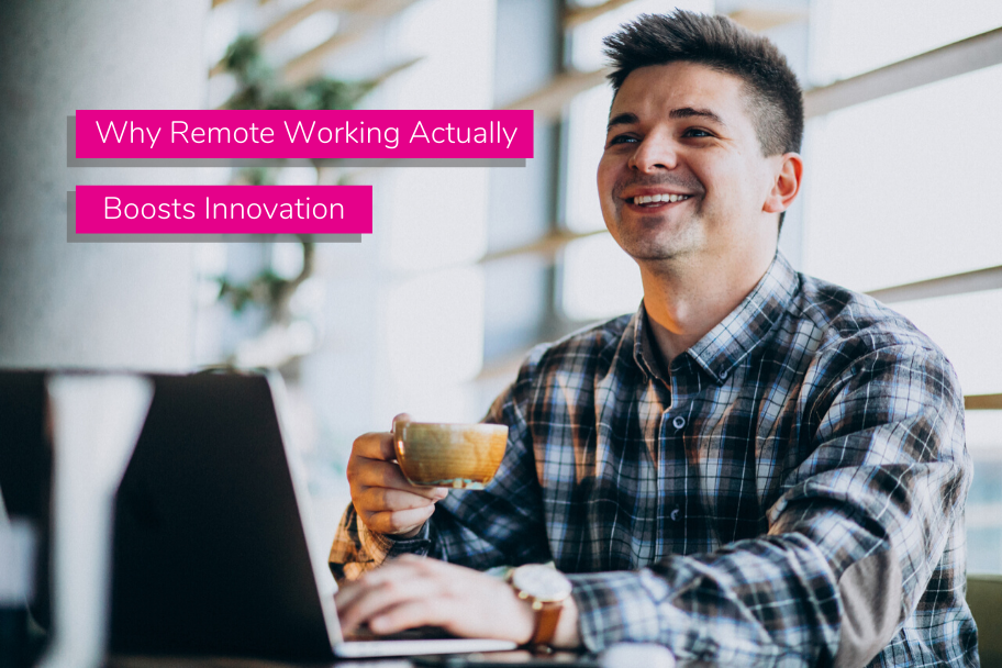 Why Remote Working Actually Boosts Innovation | Claromentis