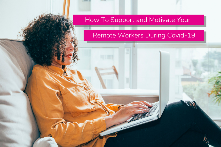 How To Support and Motivate Your Remote Workers During Covid-19 | Claromentis