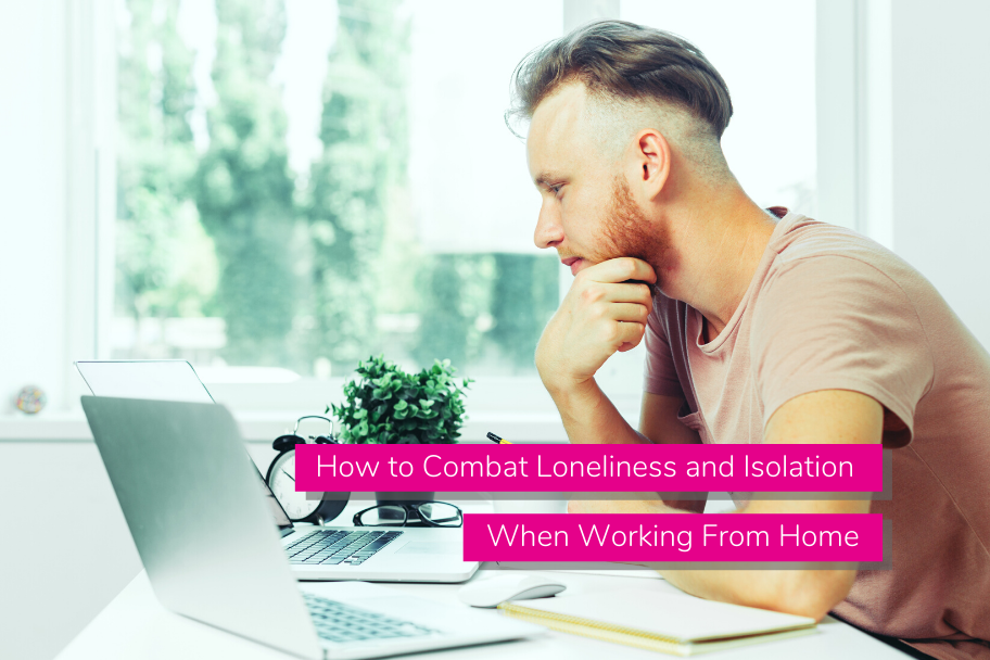 How to Combat Loneliness and Isolation When Working From Home | Claromentis