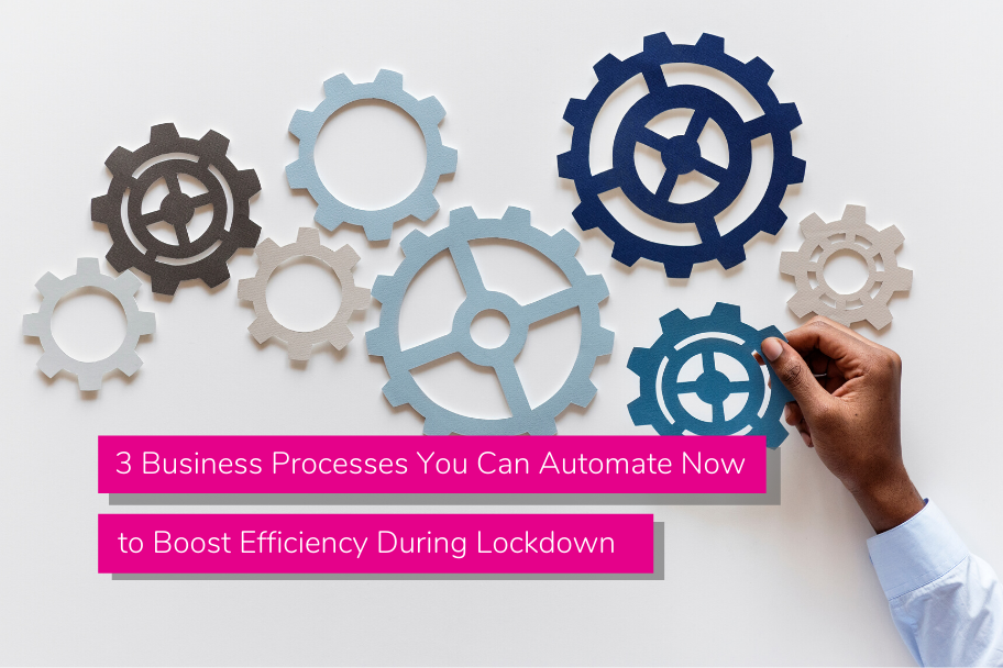 3 Business Processes You Can Automate Now to Boost Efficiency During Lockdown | Claromentis