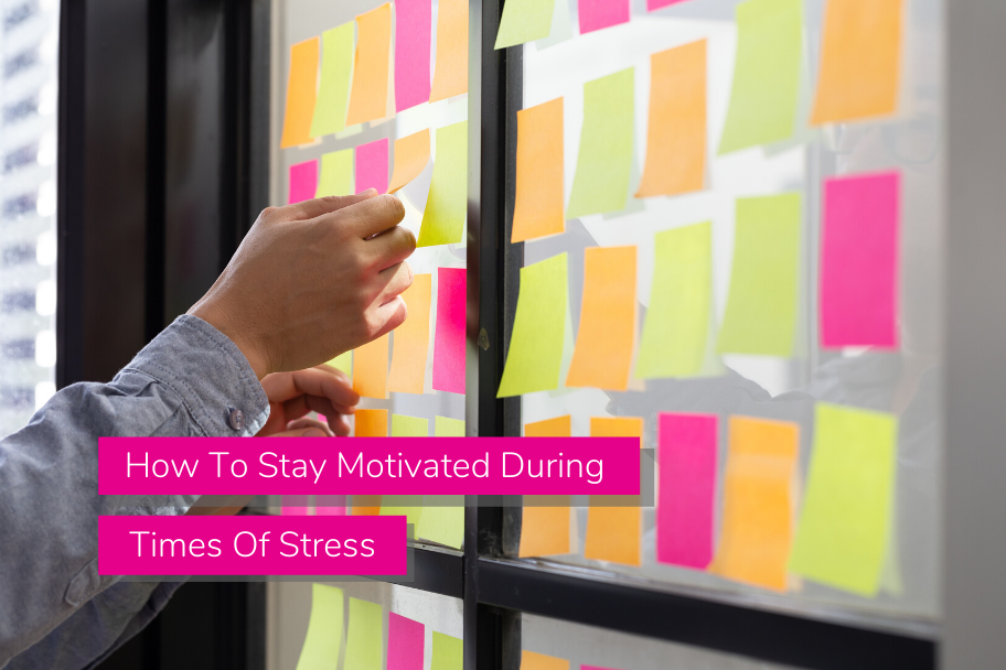 How To Stay Motivated During Times Of Stress | Claromentis