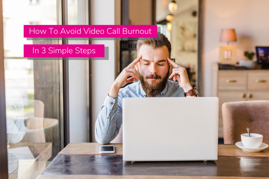 How To Avoid Video Call Burnout In 3 Simple Steps | Claromentis