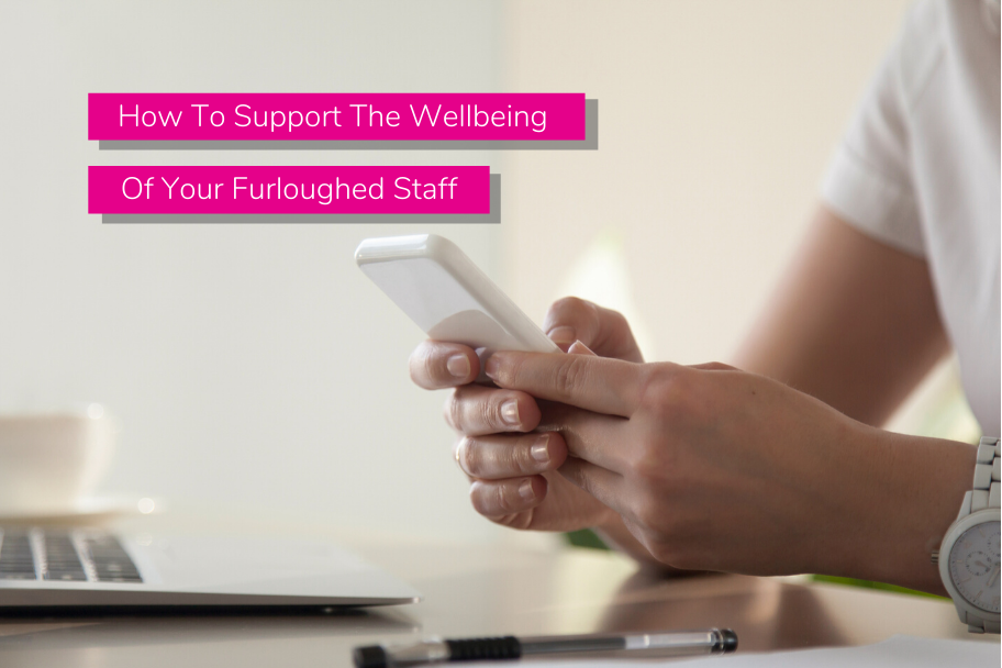 How To Support The Wellbeing Of Your Furloughed Staff | Claromentis