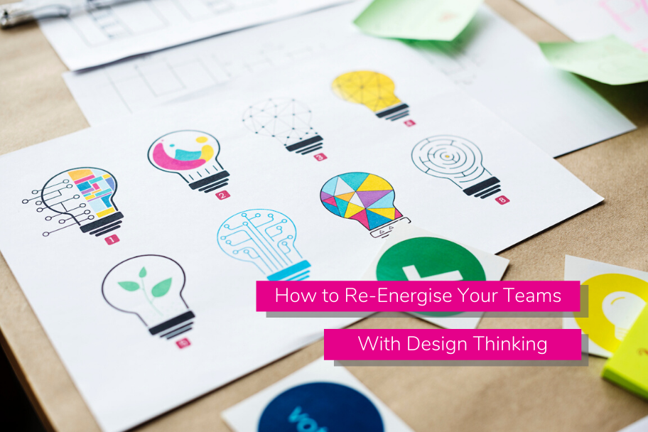 How to Re-Energise Your Teams With Design Thinking | Claromentis