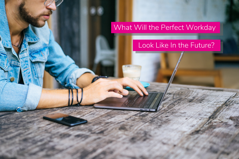 What Will the Perfect Workday Look Like In the Future | Claromentis