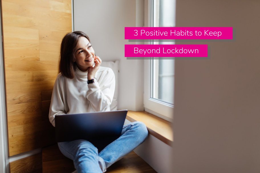 3 Positive Habits to Keep Beyond Lockdown | Claromentis