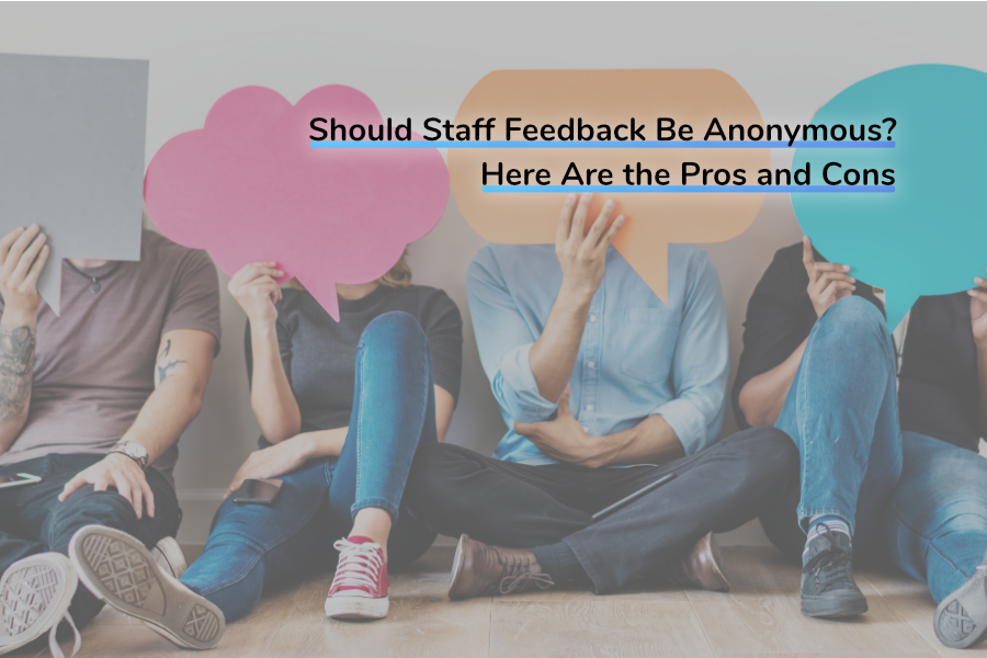 Should Staff Feedback Be Anonymous? Here Are the Pros and Cons | Claromentis