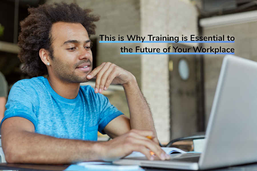 This is Why Training is Essential to the Future of Your Workplace   Claromentis