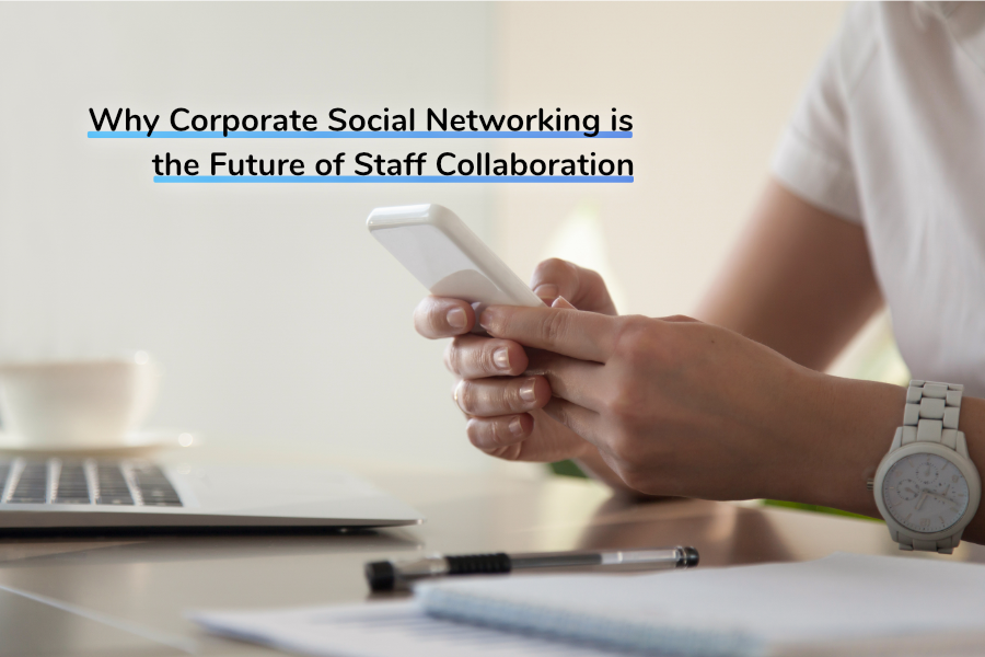 Why Corporate Social Networking is the Future of Staff Collaboration | Claromentis