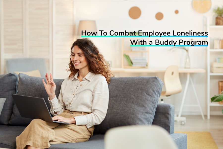 How To Combat Employee Loneliness With a Buddy Program | Claromentis