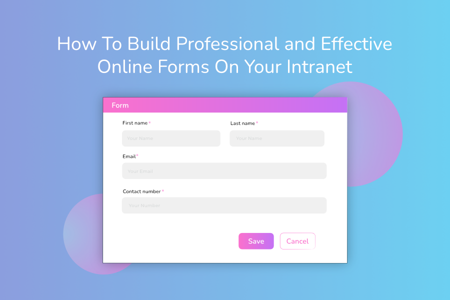 How To Build Professional and Effective Online Forms On Your Intranet | Claromentis