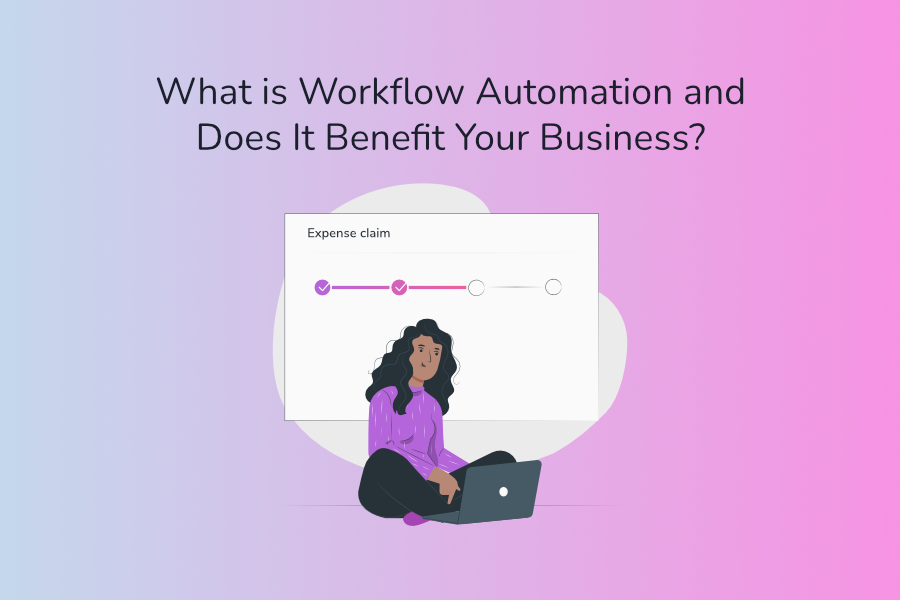 What is Workflow Automation and Does It Benefit Your Business? | Claromentis